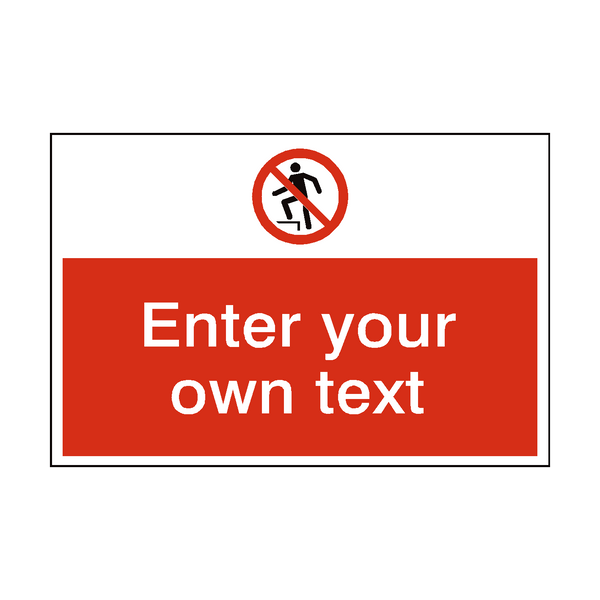 No Stepping On Surface Custom Safety Sign - PVC Safety Signs