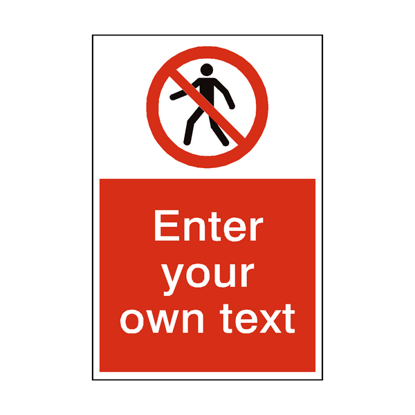 No Thoroughfare Custom Prohibition Sign - PVC Safety Signs