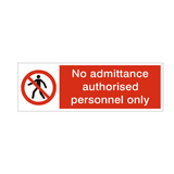 No Admittance Authorised Personnel Only Safety Sign | PVCSafetySigns.co.uk