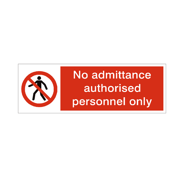 No Admittance Authorised Personnel Only Safety Sign | PVC Safety Signs