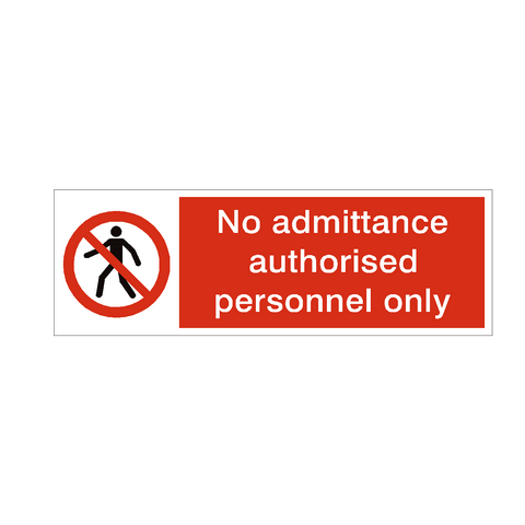 No Admittance Authorised Personnel Only Safety Sign | PVC Safety Signs | Health and Safety Signs