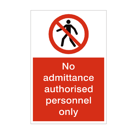 No Admittance Authorised Personnel Only Sign | PVC Safety Signs | Health and Safety Signs
