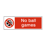 No Ball Games Safety Sign | PVCSafetySigns.co.uk