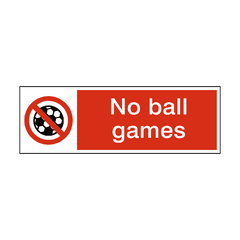 No Ball Games Safety Sign | PVC Safety Signs | Health and Safety Signs