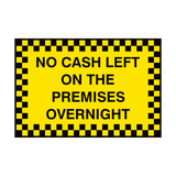 No Cash Left On Premises Sign | PVCSafetySigns.co.uk