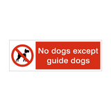 No Dogs Except Guide Dogs Prohibition Safety Sign | PVCSafetySigns.co.uk