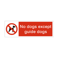 No Dogs Except Guide Dogs Prohibition Safety Sign | PVC Safety Signs | Health and Safety Signs