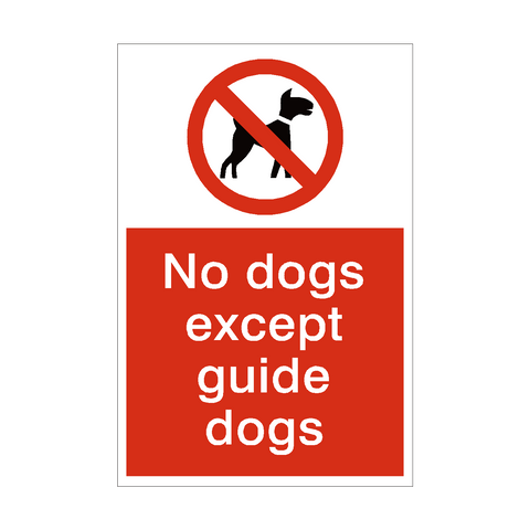 No Dogs Except Guide Dogs Sign | PVC Safety Signs | Health and Safety Signs