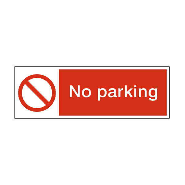 No Parking Safety Prohibition Sign - PVC Safety Signs