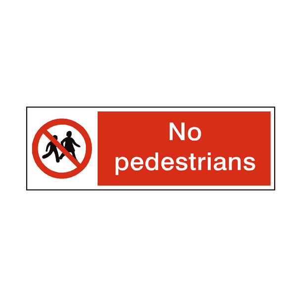No Pedestrians Safety Sign - PVC Safety Signs
