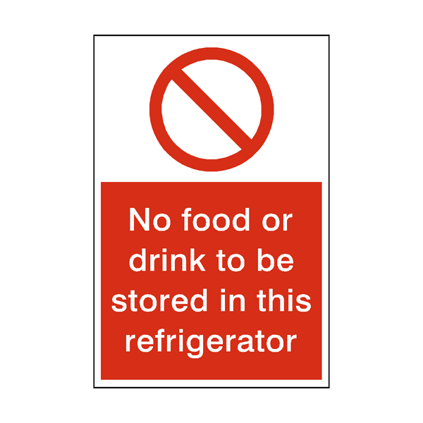 No Food Or Drink Stored In Refrigerator Sign | PVC Safety Signs