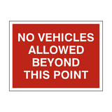 No Vehicles Beyond This Point Sign - PVC Safety Signs