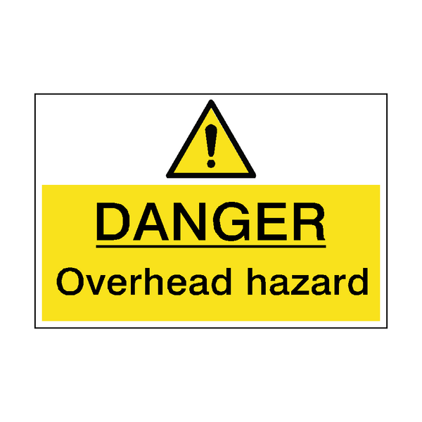 Danger Overhead Hazard Sign - PVC Safety Signs