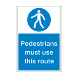 Pedestrians Must Use This Route Safety Sign | PVCSafetySigns.co.uk