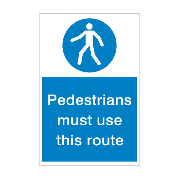 Pedestrians Must Use This Route Safety Sign | PVC Safety Signs