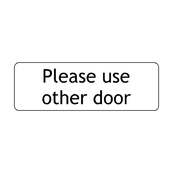 Please Use Other Door Sign | PVC Safety Signs