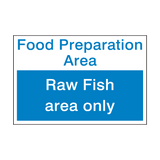 Raw Fish Area Sign | PVCSafetySigns.co.uk