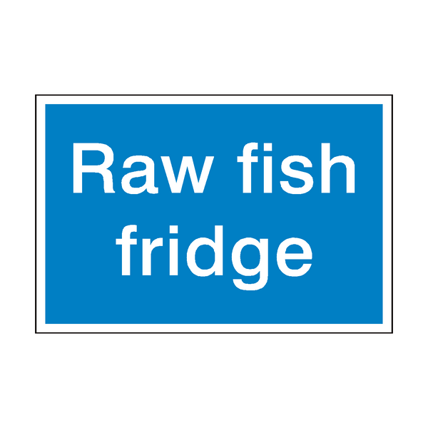 Raw Fish Fridge Sign | PVC Safety Signs