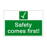 Safety Comes First Sign | PVCSafetySigns.co.uk