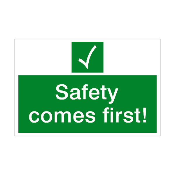 Safety Comes First Sign | PVC Safety Signs