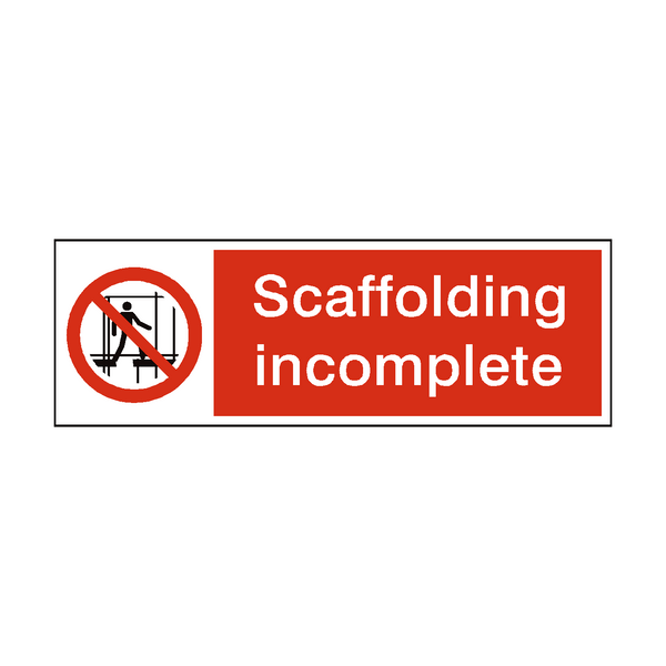 Scaffolding Incomplete Do Not Use Safety Sign | PVC Safety Signs