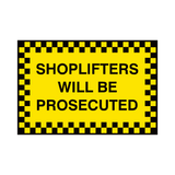 Shoplifters Prosecuted Sign | PVC Safety Signs