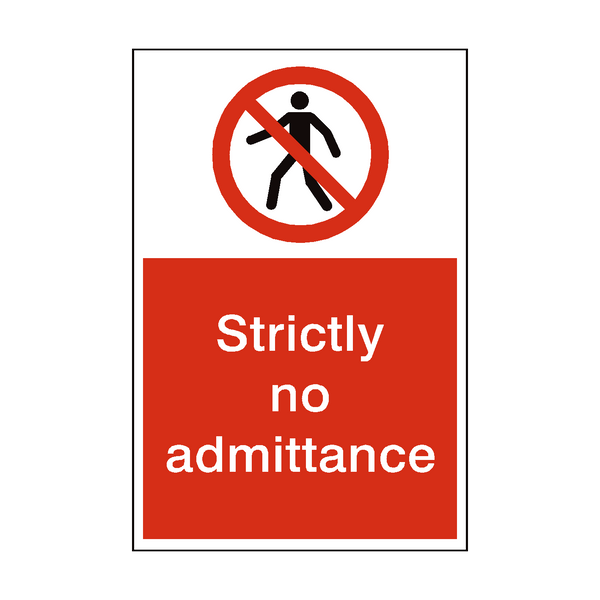 Strictly No Admittance Sign - PVC Safety Signs