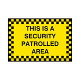 Security Patrolled Area Sign | PVC Safety Signs