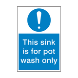 This Sink Pot Wash Only Sign | PVCSafetySigns.co.uk