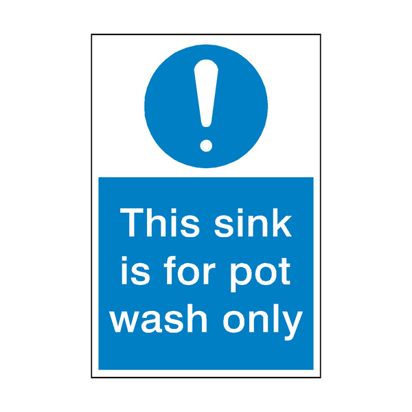 This Sink Pot Wash Only Sign | PVC Safety Signs
