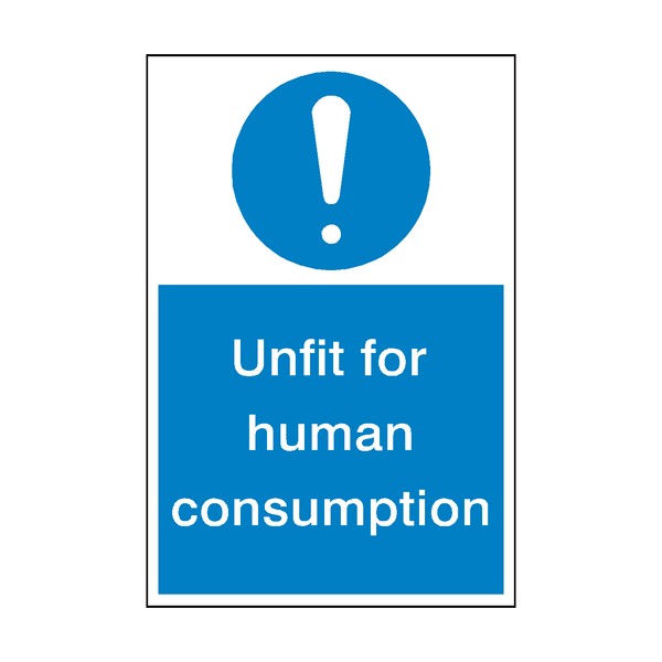 Unfit For Human Consumption Sign - PVC Safety Signs