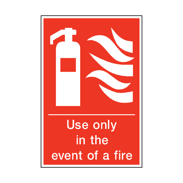 Use Only In The Event Of Fire Sign | PVC Safety Signs