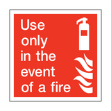 Use Only In The Event Of Fire Square Sign | PVC Safety Signs