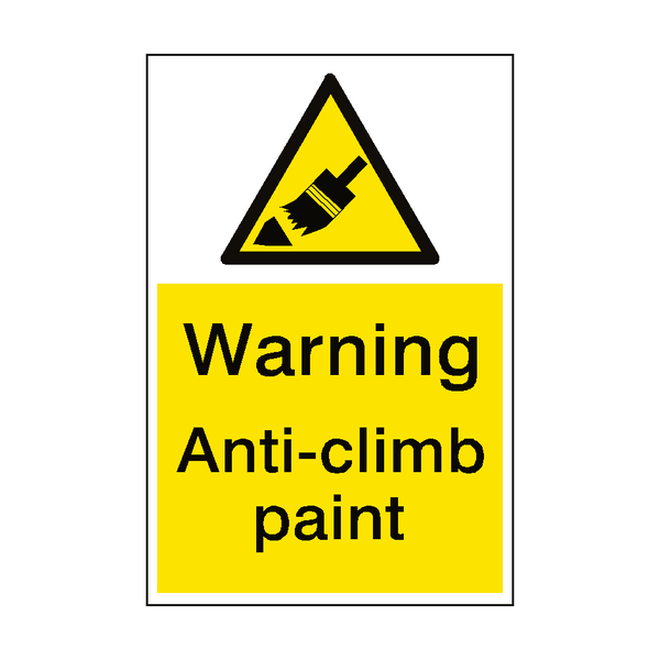Warning Anti Climb Paint Sign Portrait - PVC Safety Signs