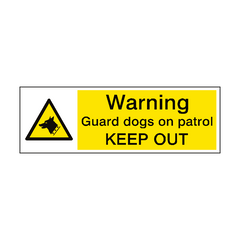 Warning Guard Dogs Patrol Sign | PVC Safety Signs | Health and Safety Signs