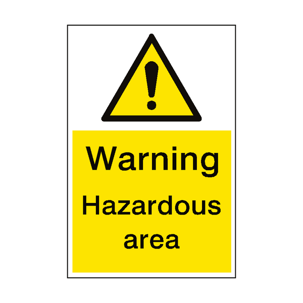 Warning Hazardous Area Sign Portrait - PVC Safety Signs