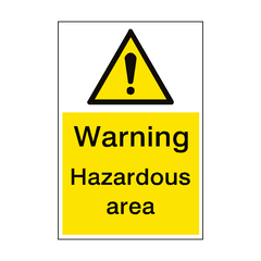 Warning Hazardous Area Sign Portrait | PVC Safety Signs | Health and Safety Signs