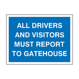 All Drivers Report To Gatehouse Sign | PVCSafetySigns.co.uk