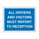 All Drivers Report To Reception Sign | PVCSafetySigns.co.uk