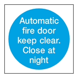 Automatic Fire Door Keep Clear Close At Night - PVC Safety Signs
