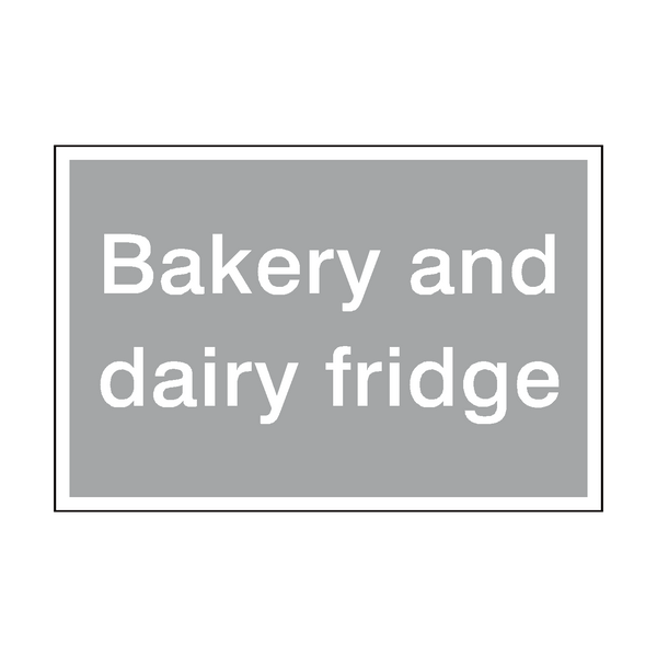 Bakery And Dairy Fridge Sign | PVCSafetySigns.co.uk