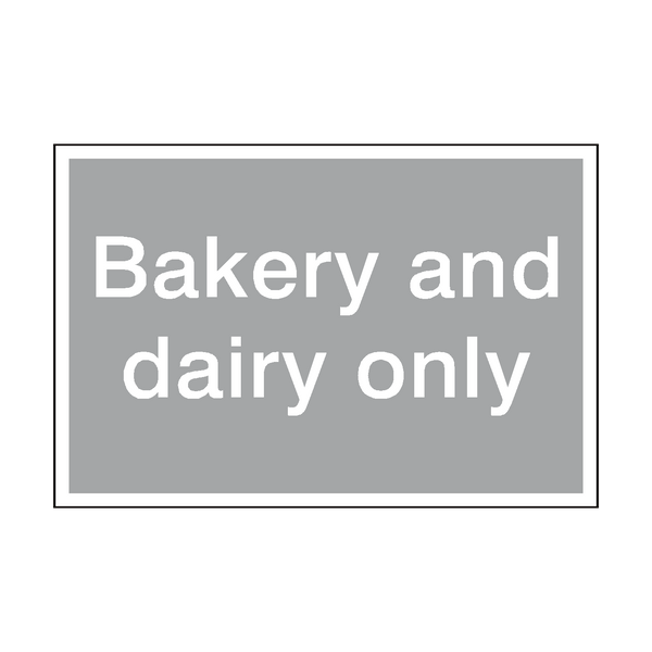 Bakery And Dairy Only Sign | PVCSafetySigns.co.uk