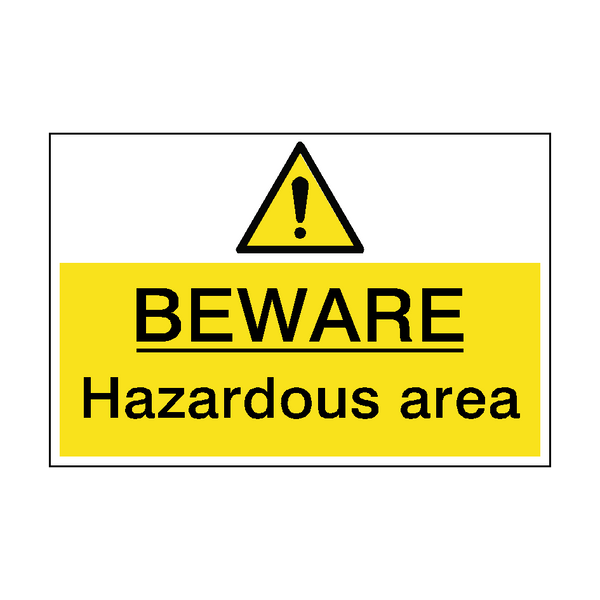 Beware Hazardous Area Sign | PVC Safety Signs