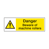 Beware Of Machine Rollers Hazard Sign | PVCSafetySigns.co.uk