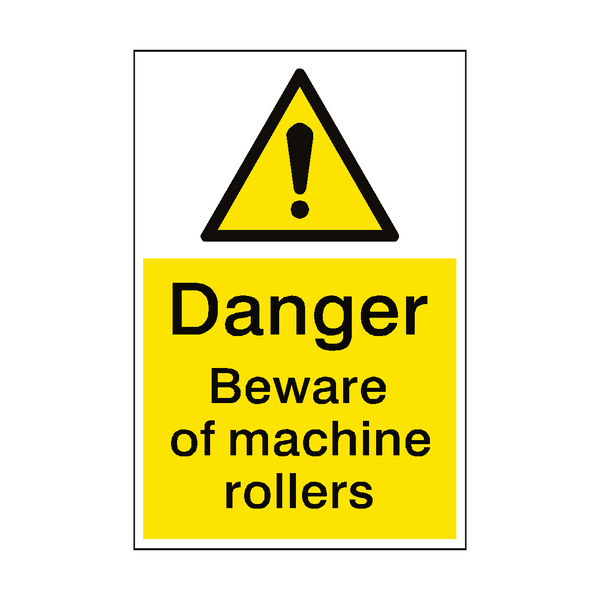 Beware Of Machine Rollers Sign | PVC Safety Signs