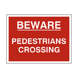 Beware Pedestrians Crossing Sign - PVC Safety Signs