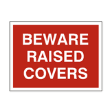 Beware Raised Covers Sign | PVCSafetySigns.co.uk