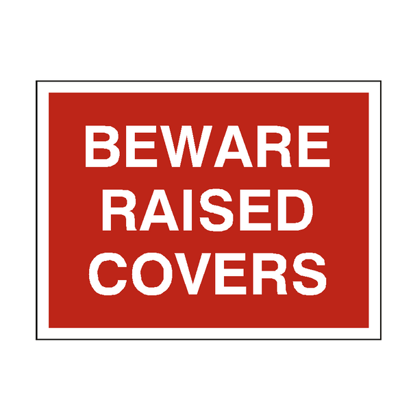 Beware Raised Covers Sign | PVC Safety Signs