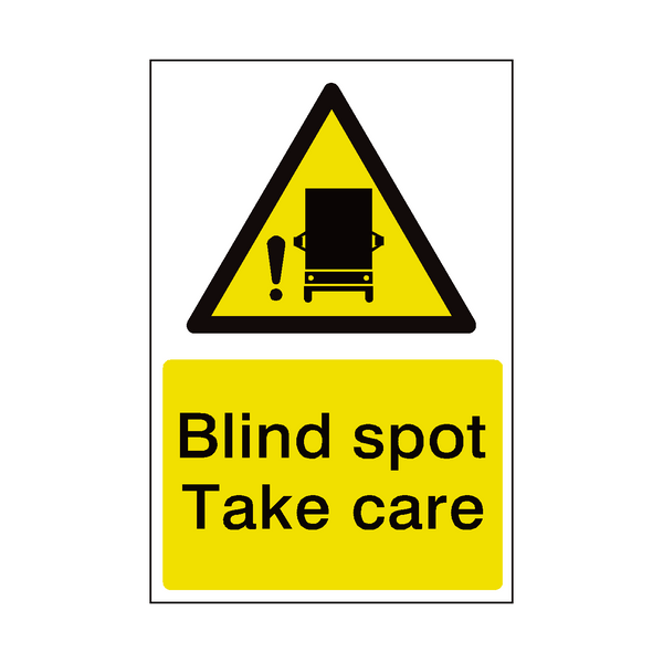 Blind Spot Take Care Sign | PVCSafetySigns.co.uk