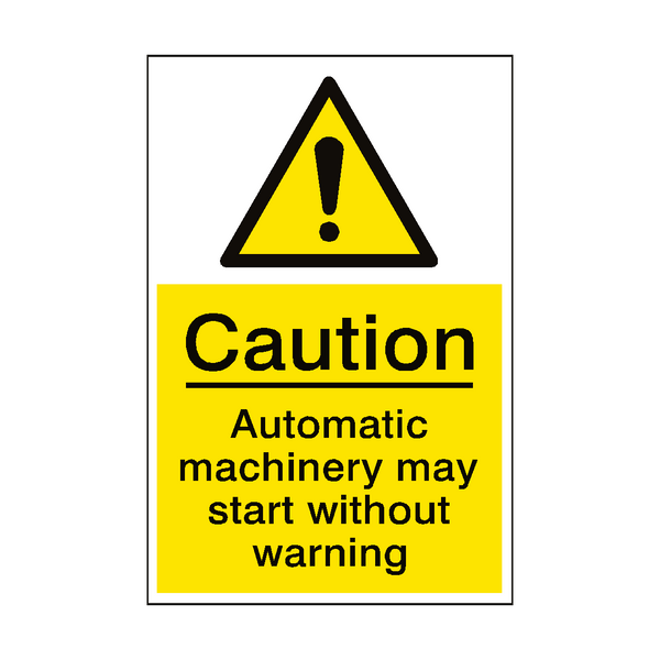 Caution Automatic Machinery Sign | PVCSafetySigns.co.uk